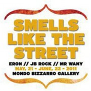 Smells Like the Street - Mondo Bizzarro Gallery ospita Eron, JB Rock e Mr Wany