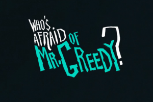 Who's afraid of Mr. Greedy? - Corto animato 2D