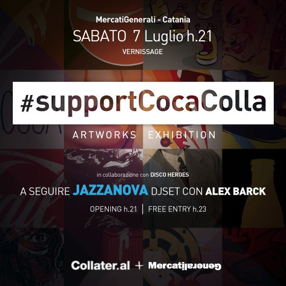 #supportcocacolla Artwork Exhibition @ Mercati Generali