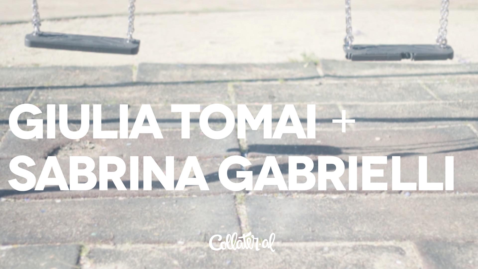 Sabrina Gabrielli + Giulia Tomai