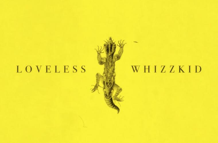Loveless Whizzkid – Lovely Ball of Snot