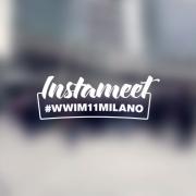 INSTAMEET MILANO - #WWIM11MILANO
