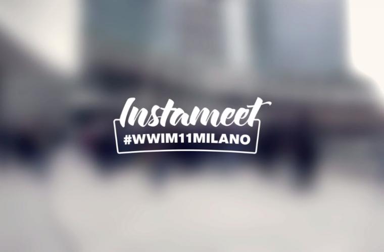 InstaMeet Milano – #WWIM11MILANO