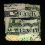 I Dollari parlanti di Dan Tague | Collater.al – Fuck Yeah
