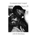 72hour post fight Lost My | Collater.al