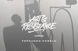Art Is Resistance – Fernando Cobelo