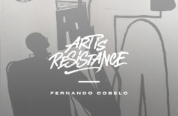 Art Is Resistance – Fernando Cobelo