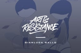 Art Is Resistance – Gianluca Gallo