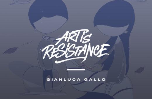 Art Is Resistance – Gianluca Gallo