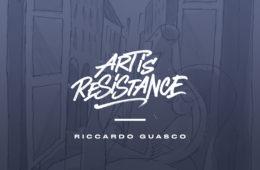 Art Is Resistance – Riccardo Guasco