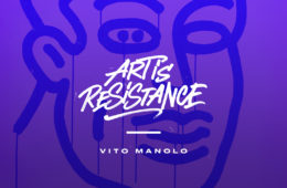 Art Is Resistance – Vito Manolo