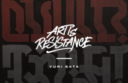 Art Is Resistance – Yuri Sata