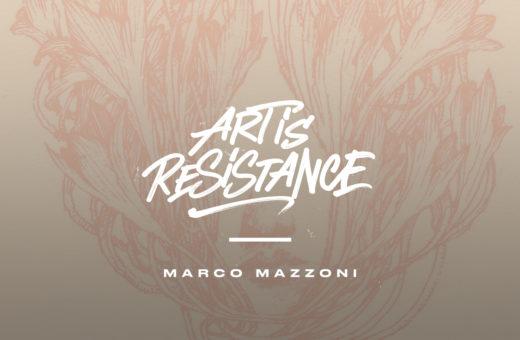 Art Is Resistance – Marco Mazzoni