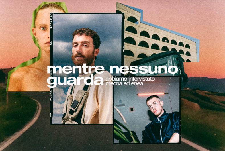 """Mentre nessuno guarda"", our interview with Mecna and Enea"