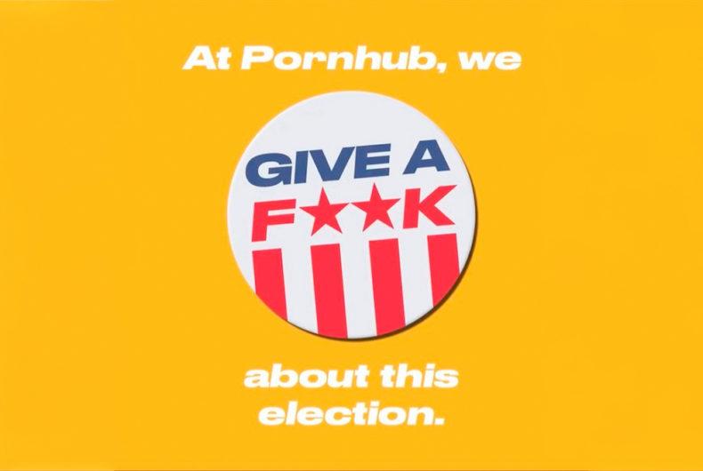 """""""Give a fuck"""", la speciale campagna di Pornhub per le elezioni"""