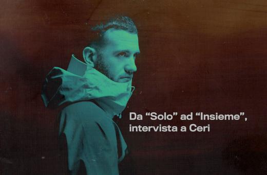 "Da ""Solo"" a ""Insieme"", intervista a Ceri"