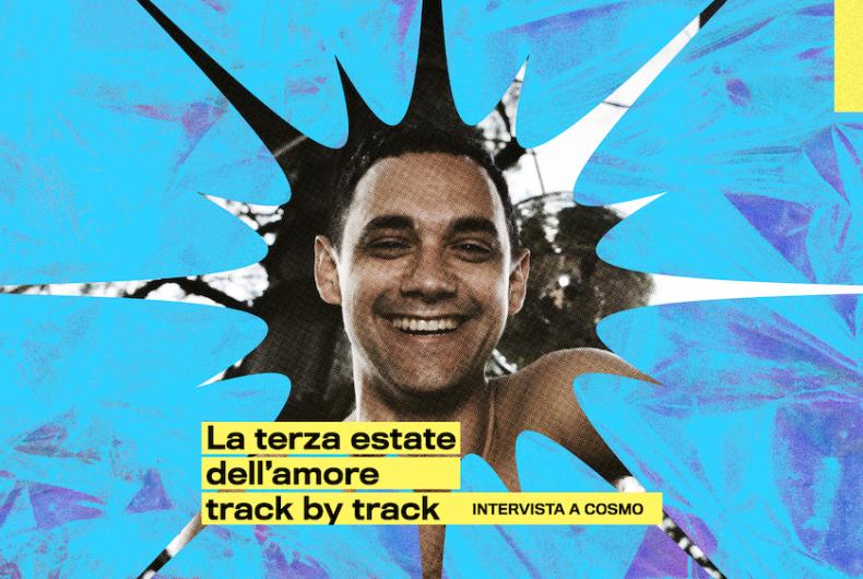 """""""La terza estate dell'amore"""" track by track, intervista a Cosmo"""